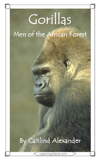 Gorillas: Men of the African Forest ebook by Caitlind L. Alexander