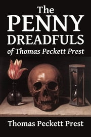The Penny Dreadfuls of Thomas Peckett Prest: Varney the Vampire, The String of Pearls, and The Demon of the Hartz ebook by Thomas Peckett Prest,James Malcolm Rymer