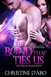 The Bond That Ties Us ebook by Christine d'Abo