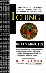 I Ching in Ten Minutes ebook by Richard T. Kaser