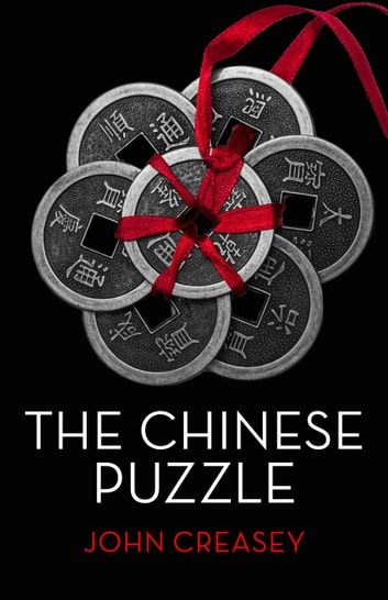 The Chinese Puzzle: (Writing as Anthony Morton) ebook by John Creasey