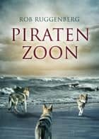 Piratenzoon ebook by Rob Ruggenberg