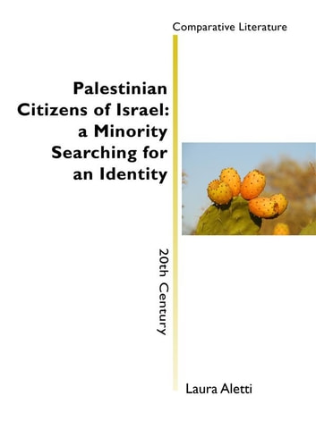 Palestinian Citizens of Israel: a Minority Searching for an Identity ebook by Laura Aletti
