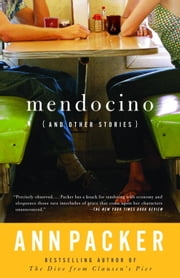 Mendocino and Other Stories ebook by Ann Packer