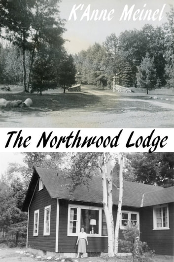 The Northwood Lodge ebook by K'Anne Meinel