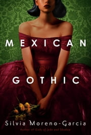 Mexican Gothic ebook by Silvia Moreno-Garcia