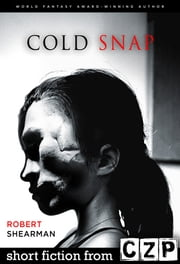 Cold Snap ebook by Robert Shearman