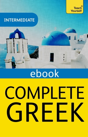 Complete greek beginner to intermediate book and audio course ebook complete greek beginner to intermediate book and audio course intermediate ebook ebook by aristarhos matsukas fandeluxe Images