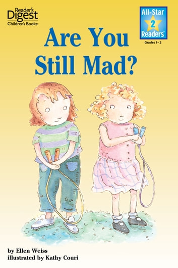 Are You Still Mad? (Reader's Digest) (All-Star Readers) - with audio recording ebook by Ellen Weiss