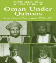 Oman Under Qaboos - From Coup to Constitution, 1970-1996 ebook by Calvin H. Allen,W. Lynn Rigsbee II