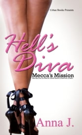 Hell's Diva: Mecca's Mission ebook by Anna J.