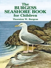 The Burgess Seashore Book for Children ebook by Thornton W. Burgess