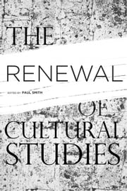 The Renewal of Cultural Studies ebook by Smith, Paul