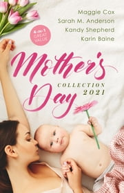 Mother's Day Collection 2021/Claiming His Pregnant Innocent/Twins for the Billionaire/From Paradise...to Pregnant!/Falling for the Foster Mum ebook by MAGGIE COX, Sarah M. Anderson, Kandy Shepherd,...