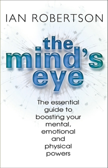 The Mind's Eye ebook by Ian Robertson