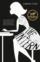 The Intern ebook by Gabrielle Tozer