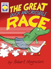 The Great Duck and Crocodile Race ebook by Robert Magnuson,Robert Magnuson