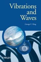 Vibrations and Waves ebook by George C. King