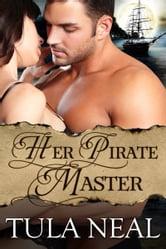 Her Pirate Master ebook by Tula Neal