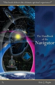 The Handbook of the Navigator ebook by Eric Pepin