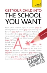 Get Your Child Into the School You Want: Teach Yourself ebook by Katie Krais