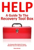 A Guide to the Recovery Toolbox ebook by Steve Becker