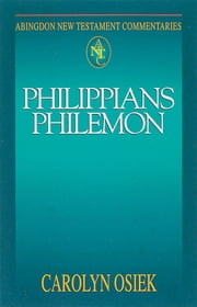 Abingdon New Testament Commentaries: Philippians & Philemon ebook by Carolyn Osiek