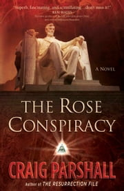 The Rose Conspiracy ebook by Craig Parshall