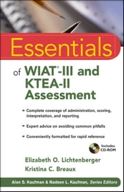 Essentials of WIAT-III and KTEA-II Assessment ebook by Elizabeth O. Lichtenberger,Kristina C. Breaux