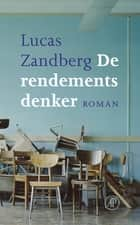 De rendementsdenker ebook by Lucas Zandberg