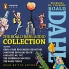 The Roald Dahl Audio Collection - Includes Charlie and the Chocolate Factory, James & the Giant Peach, Fantastic M r. Fox, The Enormous Crocodile & The Magic Finger audiobook by Roald Dahl, Roald Dahl