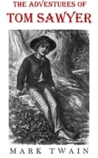 The Adventures of Tom Sawyer (Illustrated) ebook by Mark Twain