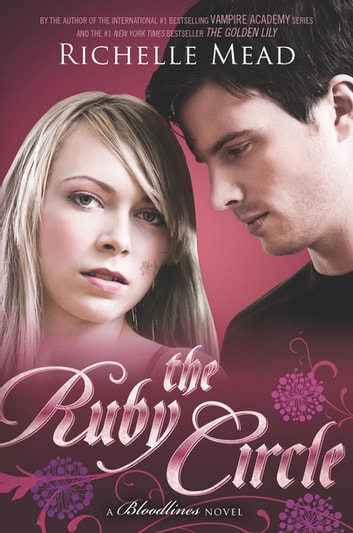 The Ruby Circle - A Bloodlines Novel ebook by Richelle Mead