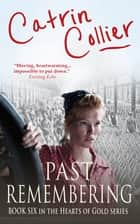 Past Remembering ebook by Catrin Collier