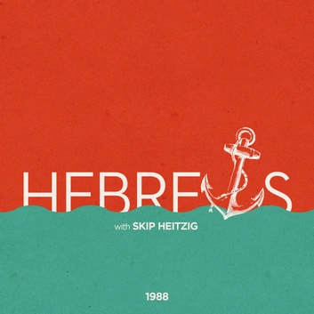 58 Hebrews - 1988 audiobook by Skip Heitzig