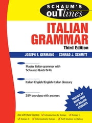 Schaum's Outline of Italian Grammar, Third Edition ebook by Joseph Germano,Conrad Schmitt