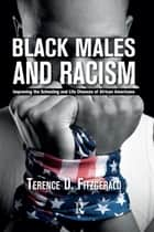 Black Males and Racism ebook by Terence D. Fitzgerald