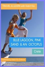 Blue Lagoon, Pink Sand and an Octopus: Crete ebook by Magdalena Matulewicz