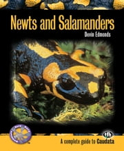 Newts and Salamanders (Complete Herp Care) ebook by Devin Edmonds