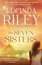 The Seven Sisters - Book One ebook by Lucinda Riley