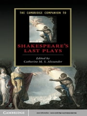 The Cambridge Companion to Shakespeare's Last Plays ebook by Catherine M. S. Alexander