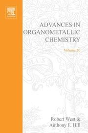Advances in Organometallic Chemistry ebook by West, Robert C.