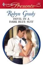 Devil in a Dark Blue Suit ebook by Robyn Grady
