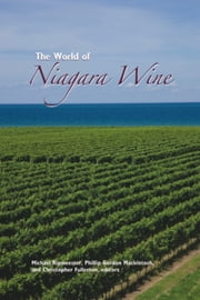 The World of Niagara Wine ebook by Michael Ripmeester,Phillip Gordon Mackintosh,Christopher Fullerton
