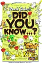 Uncle John's Did You Know? - Bathroom Reader for Kids Only ebook by Bathroom Readers' Institute