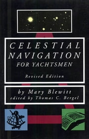Celestial Navigation for Yachtsmen ebook by Mary Blewitt