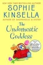 The Undomestic Goddess - A Novel ebook by Sophie Kinsella