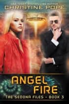 Angel Fire ebook by Christine Pope