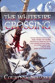 The Whitefire Crossing ebook by Courtney Schafer
