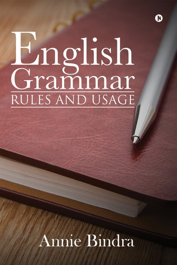 English Grammar - Rules and Usage ebook by Annie Bindra